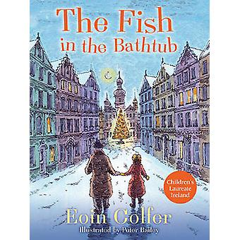The Fish in the Bathtub by Eoin Colfer - Peter Bailey - 9781781123607