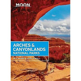 Moon Arches & Canyonlands National Parks - Second Edition by W. C. Mc