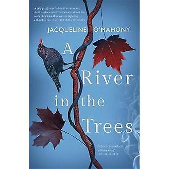 A River in the Trees by A River in the Trees - 9781787473546 Book