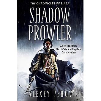 Shadow Prowler by Alexey Pehov - 9781847396716 Book