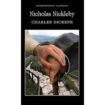 Nicholas Nickleby (New edition) by Charles Dickens - Charles Dickens