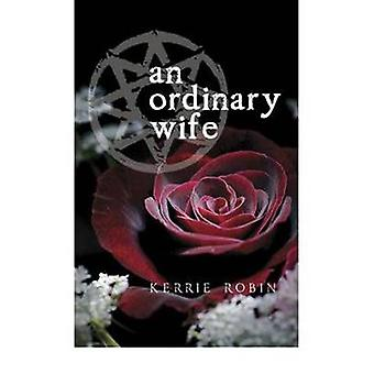 An Ordinary Wife by Kerrie Robin - 9781921596049 Book