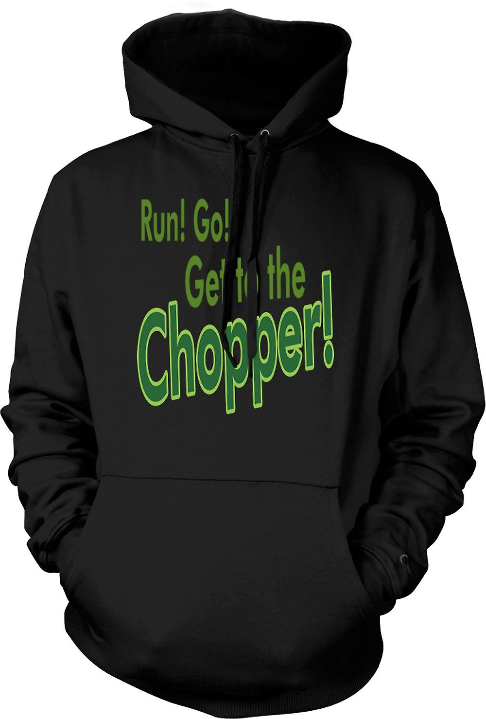 Mens Hoodie - Run! Go! Get To The Chopper! - Funny Quote