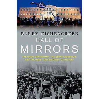 Hall of Mirrors - The Great Depression - the Great Recession - and the