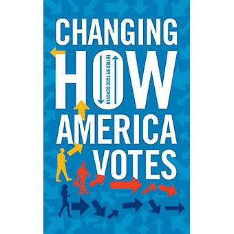 Changing How America Votes by Todd Donovan - 9781442276079 Book