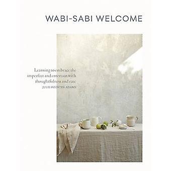 Wabi-Sabi Welcome by Julie Pointer Adams - 9781579656997 Book
