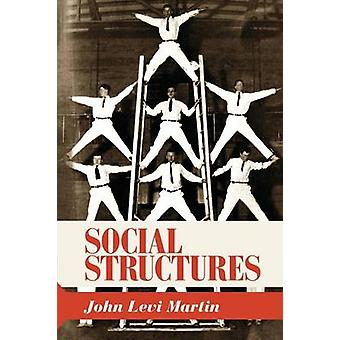 Social Structures by John Levi Martin - 9780691150123 Book