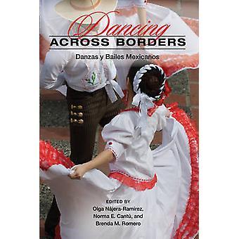 Dancing Across Borders - Danzas y Bailes Mexicanos by Olga Najera-Rami