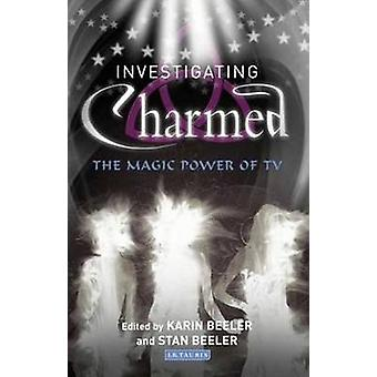 Investigating  -Charmed - - The Magic Power of TV by Stan Beeler - Karin