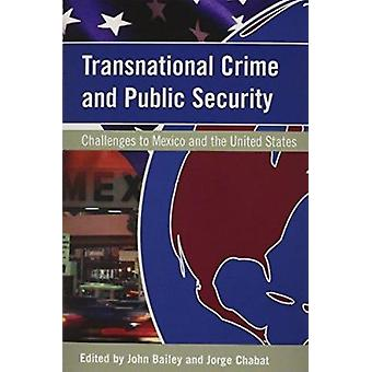 Transnational Crime and Public Security - Challenges to Mexico and the