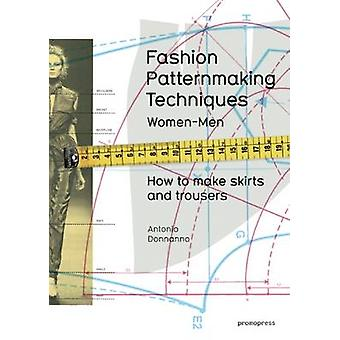 Fashion Patternmaking Techniques - Women & Men - How to Make Skirts and