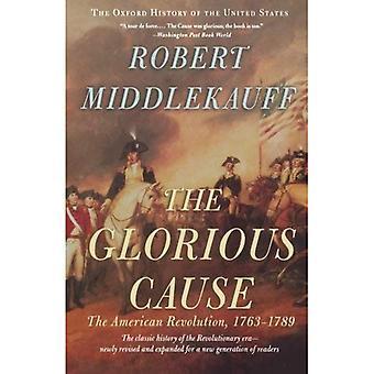 La Cause glorieuse: La révolution américaine, 1763-1789 (Oxford History of the United States)