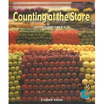 Counting at the Store: Learning to Count from 6 to 10 (Math for the Real World: Early Emergent)