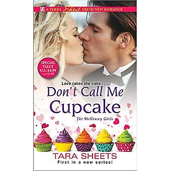 Don't Call Me Cupcake (The� Holloway Girls)