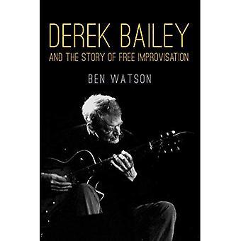 Derek Bailey og historien om fri Improvisation