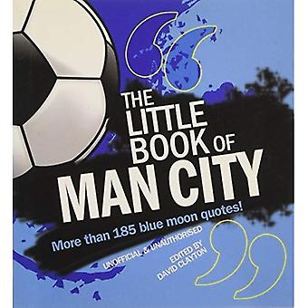 Little Book of Man City: More Than 185 Blue Moon Quotes!
