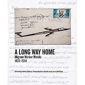 A Long Way Home: Migrant Worker Worlds 1800-2014