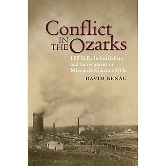 Conflict in the Ozarks: Hill Folk, Industrialists, and Government Vie for Missouri's Courtois Hills