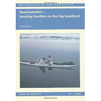 Nuussuarmiut: Chasse des familles sur le promontoire de gros