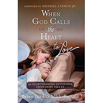 When God Calls the Heart to Love: 30 Heartwarming Devotions from Hope Valley