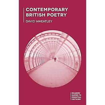 Contemporary British Poetry by Wheatley & David