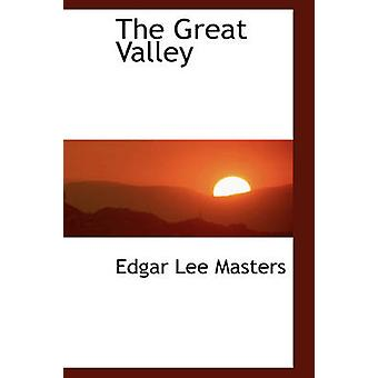The Great Valley by Masters & Edgar Lee