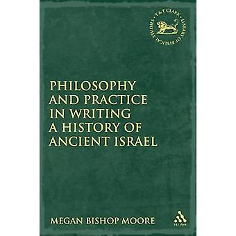 Filosofia e prática em escrever uma história do antigo Israel pelo Bispo de Moore & Megan