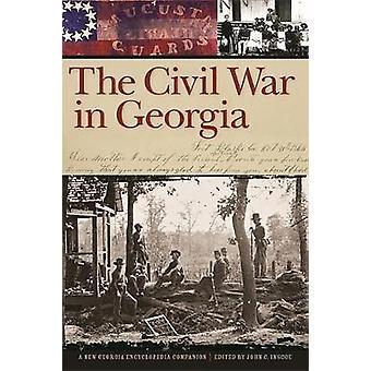 The Civil War in Georgia A New Georgia Encyclopedia Companion by Inscoe & John C.