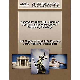 Aspinwall v. Butler U.S. Supreme Court Transcript of Record with Supporting Pleadings by U.S. Supreme Court