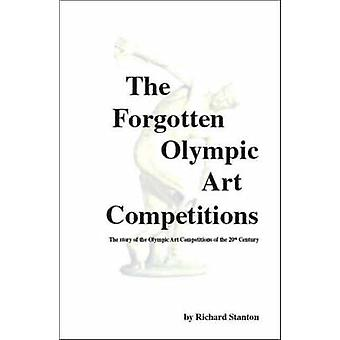 The Forgotten Olympic Art Competitions by Stanton & Richard