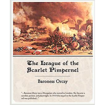 The League of the Scarlet Pimpernel by Orczy & Emmuska