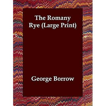 The Romany Rye Large Print by Borrow & George