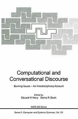 Computational and Conversational Discourse  Burning Issues  An Interdisciplinary Account by Hovy & Eduard H.