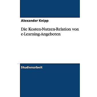 Die KostenNutzenRelation von eLearningAngeboten by Knipp & Alexander
