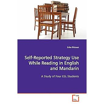 SelfReported Strategy Use While Reading in English  and Mandarin by Pittman & Echo