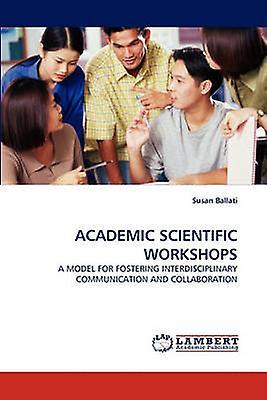 ACADEMIC SCIENTIFIC WORKSHOPS by Ballati & Susan
