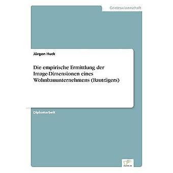 Sterben Sie Empirische Ermittlung der ImageDimensionen Eines Wohnbauunternehmens Bautrgers von Huck & Jürgen