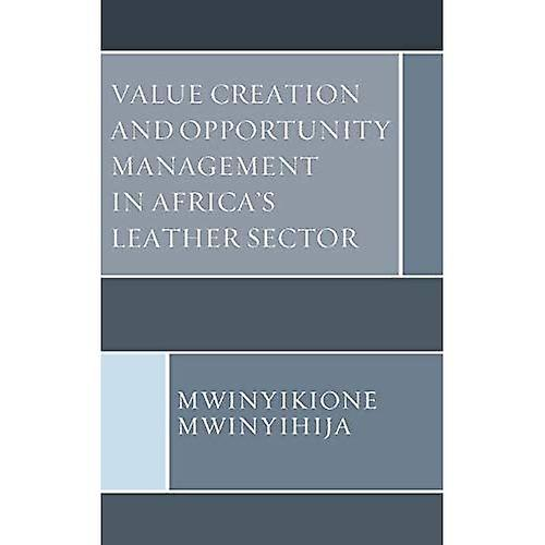 Value Creation and Opportunity ManageHommest in Africa& 039;s cuir Sector