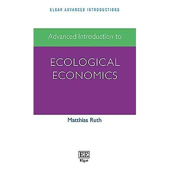 Advanced Introduction to Ecological Economics by Advanced Introductio