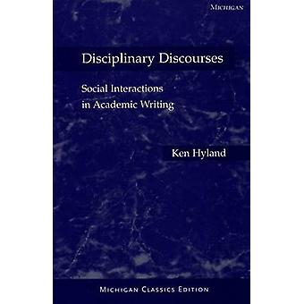Disciplinary Discourses - Social Interactions in Academic Writing (New