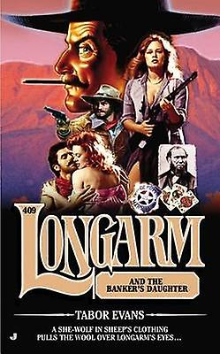 Longarm and the Banker's Daughter by Tabor Evans - 9780515151213 Book