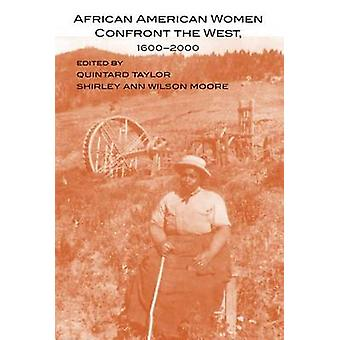 African American Women Confront the West - 1600-2000 by Quintard Taylo