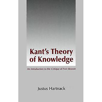 Kant's Theory of Knowledge - An Introduction to 'the Critique of Pure