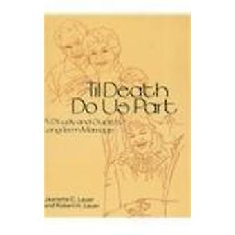 'Til Death Do Us Part - How Couples Stay Together by Jeanette C. Lauer
