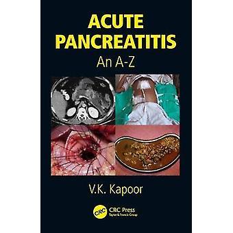 Acute Pancreatitis - An A-Z by V. K. Kapoor - 9781138894976 Book