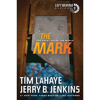 The Mark - The Beast Rules the World by Tim LaHaye - Jerry B Jenkins -