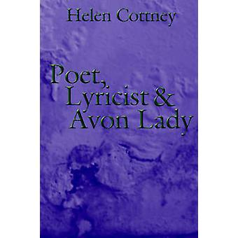 Poet - Lyricist and Avon Lady by Helen Cottney - 9781425957780 Book