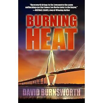 Burning Heat by David Burnsworth - 9781432831110 Book