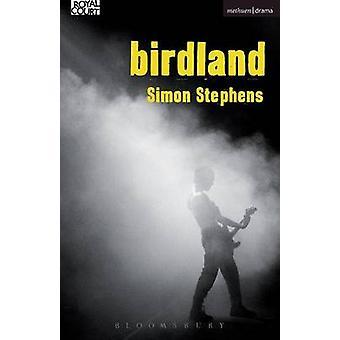 Birdland by Simon Stephens - 9781472587671 Book