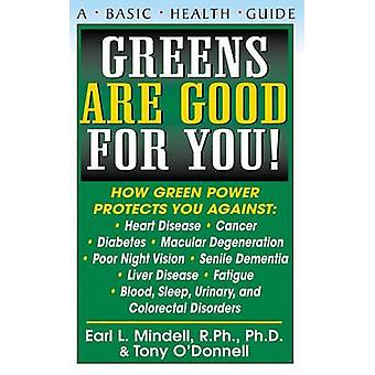 Greens are Good for You - A Basic Health Guide by Earl Mindell - Tony